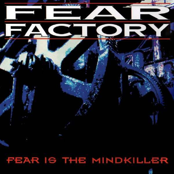 Fear Factory: Fear is the Mindkiller